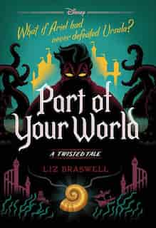 Part Of Your World: A Twisted Tale de Liz Braswell