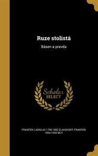 Ruze stolistá: Básen a pravda de Frantiek Ladislav 1799-1852 elakovský