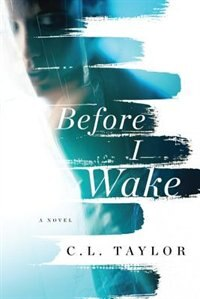 Before I Wake: A Gripping Psychological Thriller by C.L. Taylor