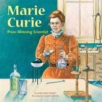 Marie Curie: Prize-Winning Scientist by Lori Mortensen