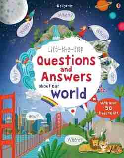 Lift-the-flap Questions & Answers About Our World by Katie Daynes