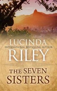 The Seven Sisters: (Large  Print) de Lucinda Riley