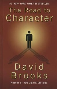 The Road To Character: (Large  Print) by David Brooks
