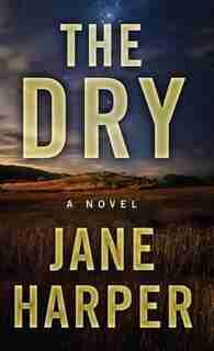 The Dry: (Large  Print) by Jane Harper
