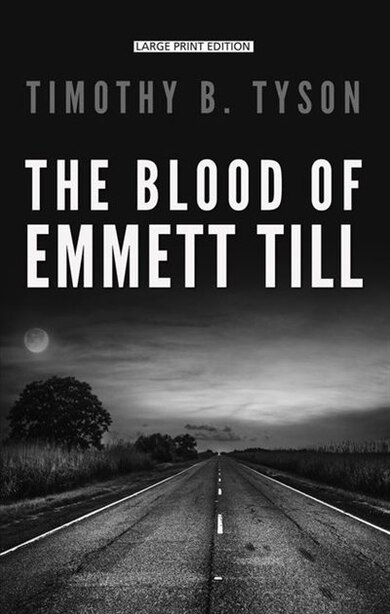 The Blood Of Emmett Till: (Large  Print) by TIMOTHY B. TYSON