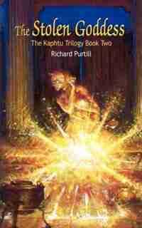 The Stolen Goddess: The Kaphtu Trilogy Book 2 by Richard L. Purtill