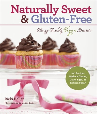 Naturally Sweet & Gluten-Free: Allergy-FriendlyVegan Desserts (Reading line): 100 Recipes Without Gluten, Dairy, Eggs, or Refined by Ricki Heller