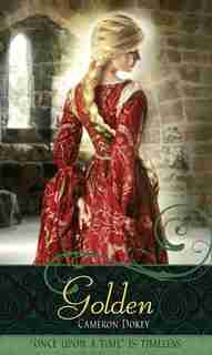 Golden: A Retelling of Rapunzel by Cameron Dokey