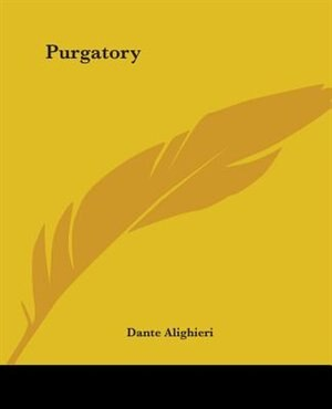 Purgatory by .. Dante Alighieri
