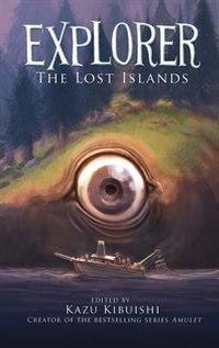 Explorer (the Lost Islands #2): The Lost Islands by Kazu Kibuishi