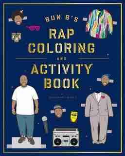 Bun B's Rap Coloring And Activity Book by Shea Serrano