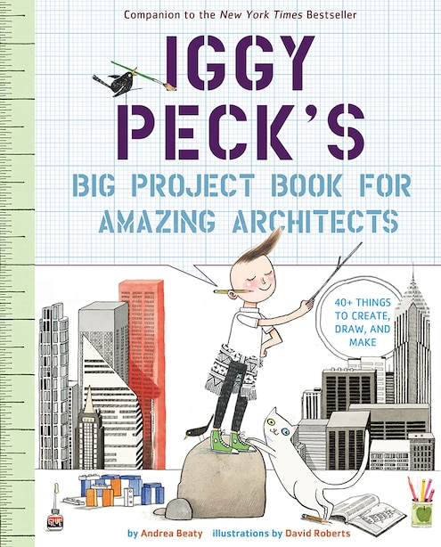 Iggy Peck's Big Project Book For Amazing Architects by Andrea Beaty