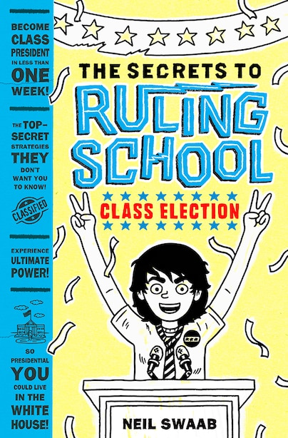 Class Election (secrets To Ruling School #2): Book Two: Class Election by Neil Swaab