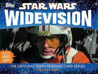 Star Wars Widevision: The Original Topps Trading Card Series, Volume One by The Topps Company