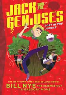 Lost In The Jungle: Jack And The Geniuses Book #3 by Bill Nye