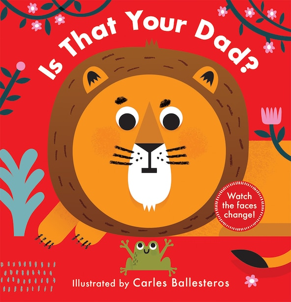 Is That Your Dad? (a Changing Faces Book) by Carles Ballesteros