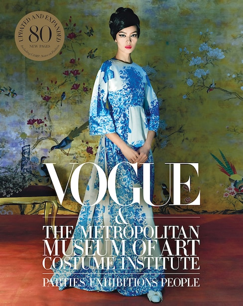 Vogue And The Metropolitan Museum Of Art Costume Institute: Updated Edition by Hamish Bowles