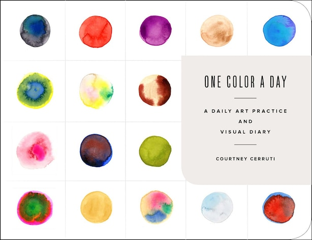 One Color A Day Sketchbook: A Daily Art Practice And Visual Diary by Courtney Cerruti
