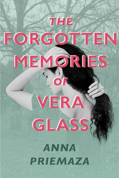 The Forgotten Memories Of Vera Glass by Anna Priemaza