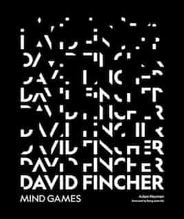 David Fincher: Mind Games by Adam Nayman