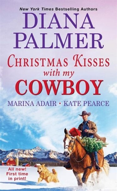 Christmas Kisses With My Cowboy: Three Charming Christmas Cowboy Romance Stories by Diana Palmer