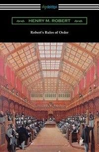 Robert's Rules of Order (Revised for Deliberative Assemblies) de Henry M. Robert