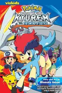 Pokémon the Movie: Kyurem vs. The Sword of Justice. by Momota Inoue