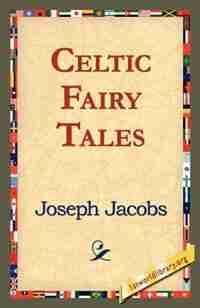 Celtic Fairy Tales by Joseph Jacobs