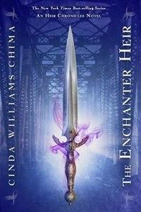 The Enchanter Heir ((the Heir Chronicles, Book 4)) by Cinda Williams Chima