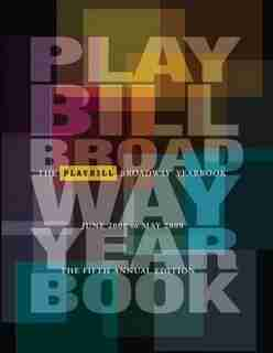 The Playbill Broadway Yearbook: June 2008 - May 2009 by Robert Viagas
