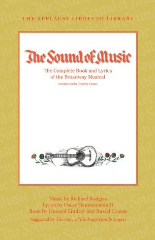 The Sound Of Music: The Complete Book And Lyrics Of The Broadway Musical de Howard Lindsay