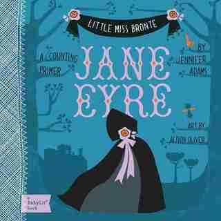 Jane Eyre: A Babylit(tm) Counting Primer by Jennifer Adams