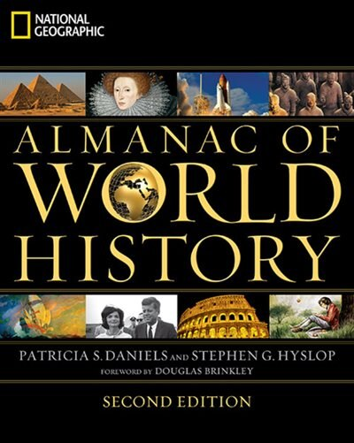 National Geographic Almanac Of World History by Stephen G. Hyslop