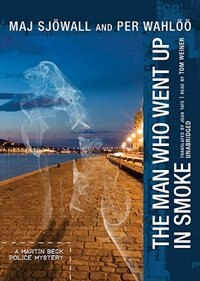 The Man Who Went Up In Smoke: A Martin Beck Police Mystery by Maj Sjöwall