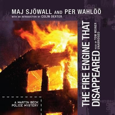The Fire Engine That Disappeared: The Story Of A Crime | A Martin Beck Police Story by Maj Sjöwall