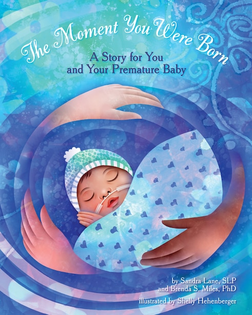 The Moment You Were Born: A Story for You and Your Premature Baby by Sandra M. Lane