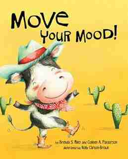 Move Your Mood! by Brenda S. Miles