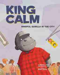 King Calm: Mindful Gorilla In The City by Susan D. Sweet