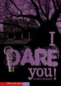 I Dare You! by Steve Brezenoff
