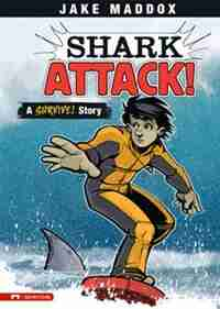 Shark Attack!: A Survive! Story by Jake Maddox