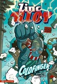 Coldfinger: Zinc Alloy by Donald Lemke