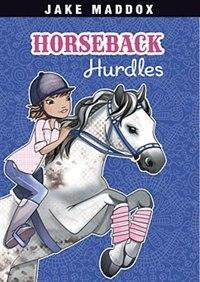 Horseback Hurdles by Jake Maddox