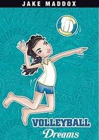 Volleyball Dreams by Jake Maddox