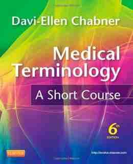 Medical Terminology: A Short Course by Davi-ellen Chabner