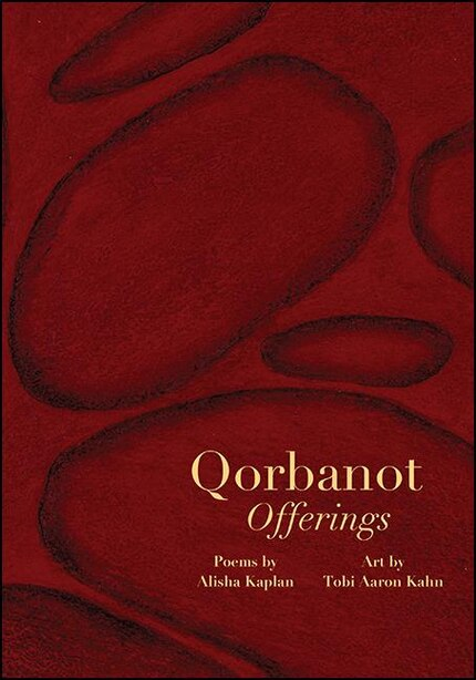 Qorbanot: Offerings by Alisha Kaplan