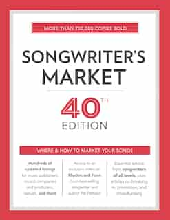 Songwriter's Market 40th Edition: Where & How To Market Your Songs by Cris Freese