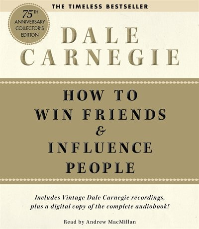 How To Win Friends And Influence People Deluxe 75th Anniversary Edition by Dale Carnegie
