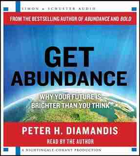 Get Abundance: Why Your Future is Brighter Than You Think de Peter H. Diamandis