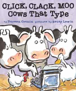 Click, Clack, Moo: Cows That Type de Doreen Cronin