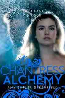 Chantress Alchemy by A Greenfield